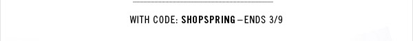 With Code: SHOPSPRING - Ends 3/9