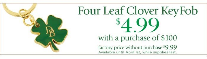 Four Leaf Clover Key Fob $4.99 with a purchase of $100. Available until April 1st, while supplies last.