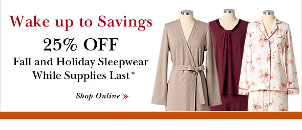 25% OFF Sleepwear.