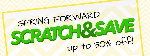 Spring Forward And Save up to 30%!