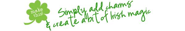Simply add charms & create a bit of Irish magic - Online Charmbuilder