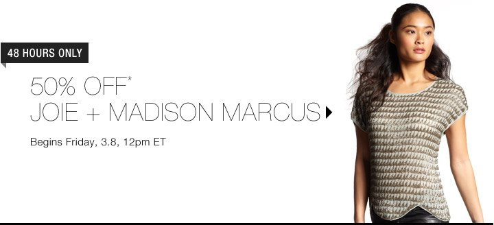 50% Off* Joie + Madison Marcus...Shop Now