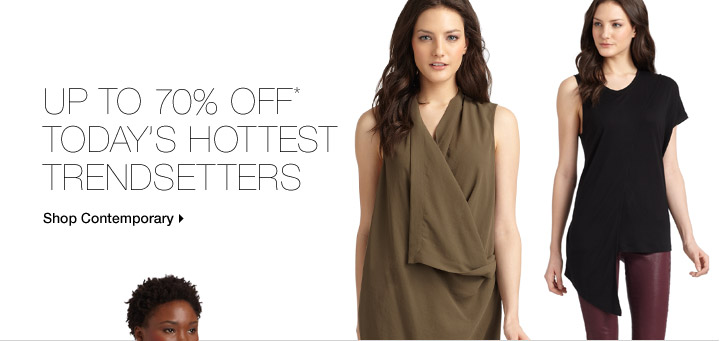 Up To 70% Off* Today's Hottest Trendsetters