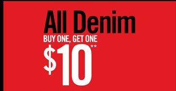 ALL DENIM BUY ONE, GET ONE $10**