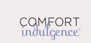 Comfort Indulgence®