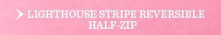 Lighthouse Stripe Reversible Half-Zip