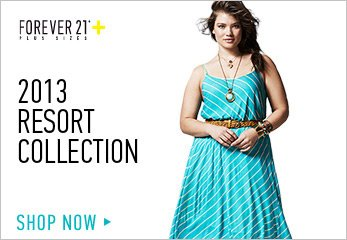 Forever 21 Plus: Resort Collection 2013 - Shop Now