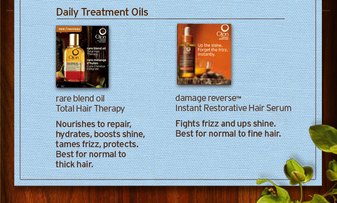 Daily  Treatment Oils rare blend oil Total Hair Therapy Nourishes to repair  hydrates boosts shine tames frizz protects Best for normal to thick hair  AND damage reverse Instant restorative Hair Serum Fights frizz and ups  shine Best for normal to fine hair