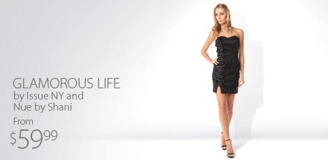 Glamorous Life by Issue NY and Nue by Shani