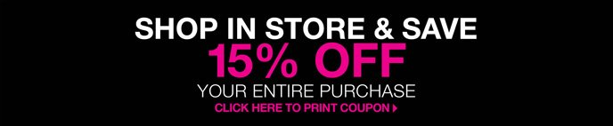 Shop In Store & Save 15% Off Your Entire Purchase