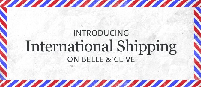 Introducing: International Shipping