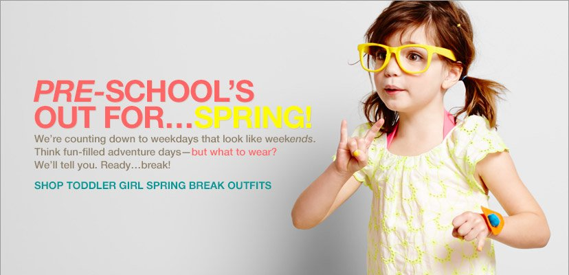 PRE-SCHOOL'S OUT FOR...SPRING | SHOP TODDLER GIRL SPRING BREAK OUTFITS