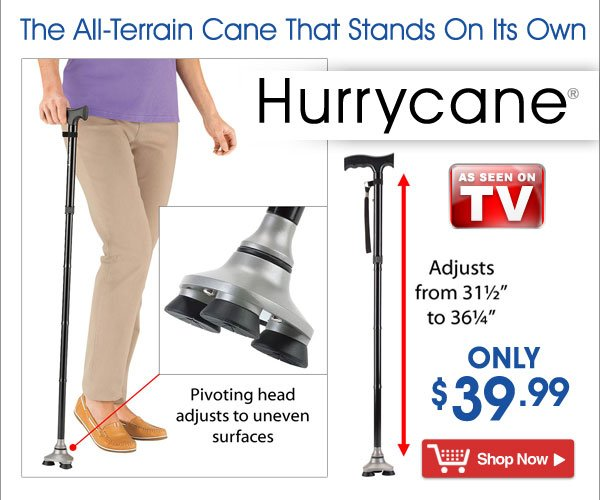 Hurrycane® - The All-Terrain Cane That Stands On Its Own. $39.99 - Shop Now >