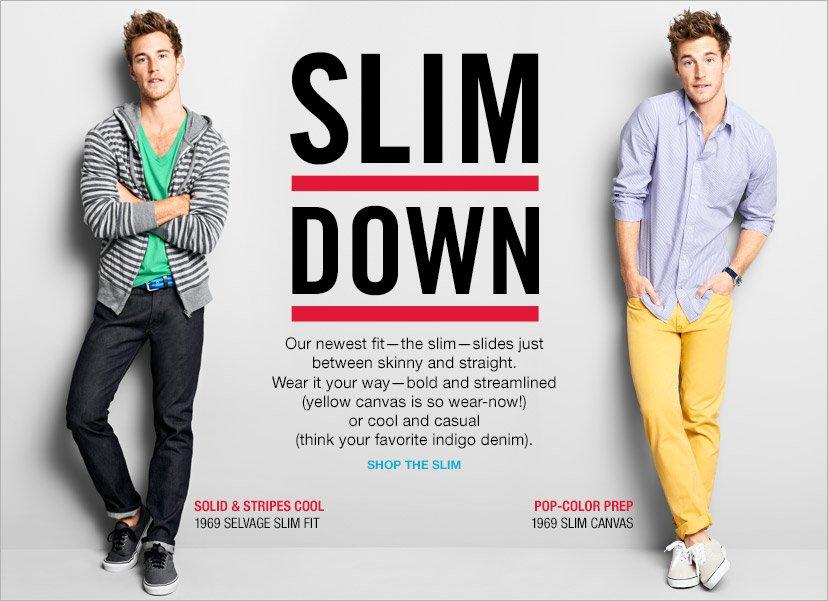 SLIM DOWN | SHOP THE SLIM