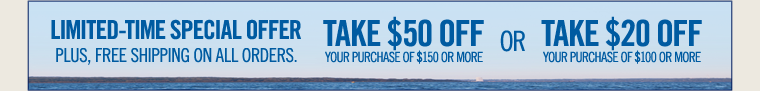 Limited-Time Special Offer! Take $50 OFF your purchase of $150 or more.
