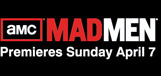 AMC MADMEN® Premieres Sunday April 7