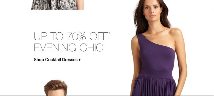 Up To 70% Off* Evening Chic