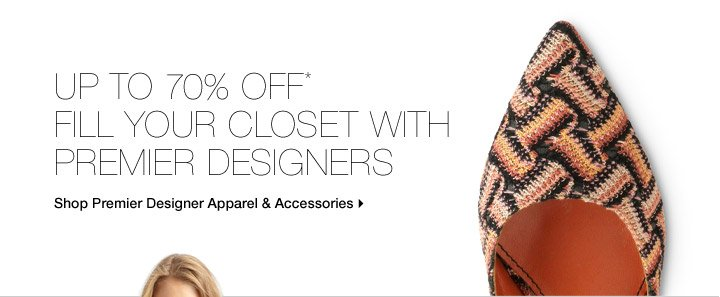 Up To 70% Off* Fill Your Closet With Premier Designers