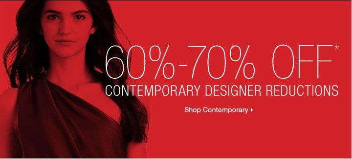 60%-70%  Off* Contemporary Designer Reductions