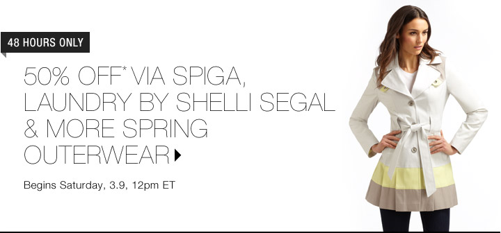 50% Off* Via Spiga, Laundry By Shelli Segal...Shop Now