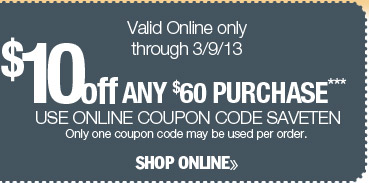 $10 off online code SAVETEN valid through 3/9/13