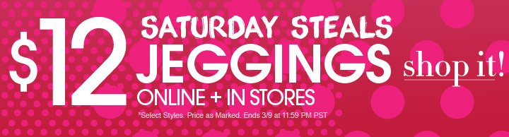Saturday Steals - $12 Jeggings - Shop Now