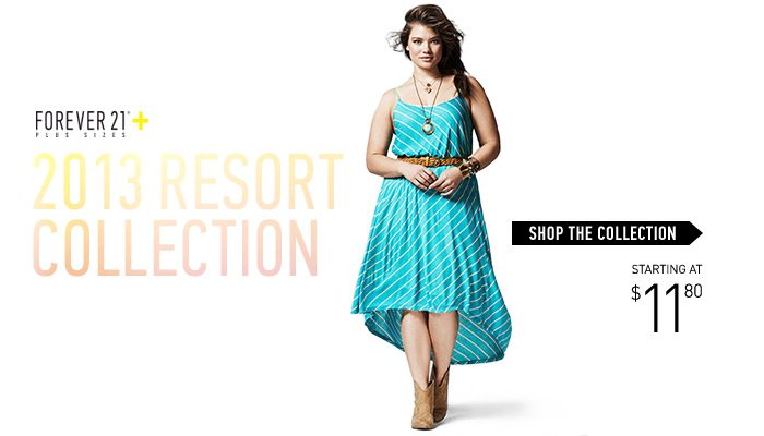 2013 Resort Collection by Forever 21 Plus - Shop Now