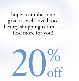 hope is number one grace is well loved too. beauty shopping is fun... find more for you!