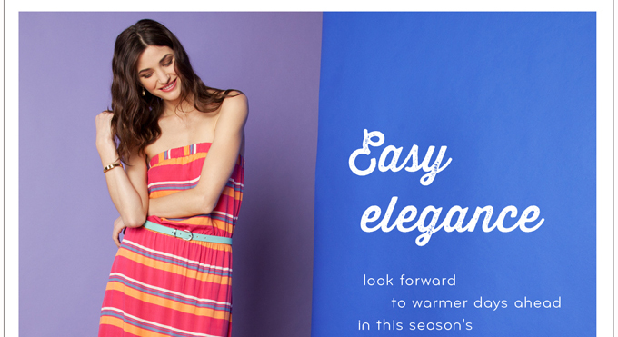 Just Arrived: Easy Elegance for Spring!