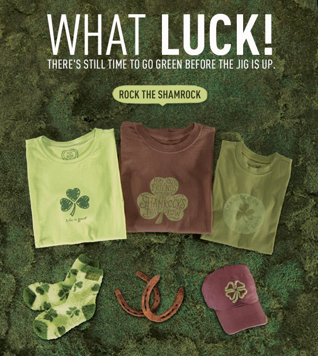 What Luck! There's Still Time To Go Green Before The Jig is Up
