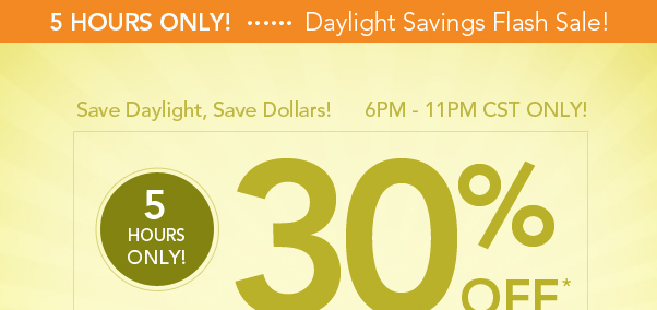 5 Hours To Save 30% Off!