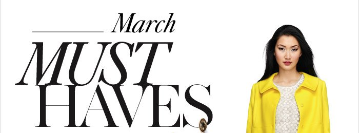 March MUST–HAVES