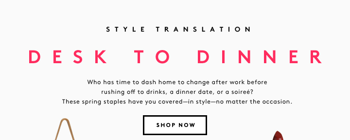 Chic styles that do double duty: Shop desk to dinner picks.