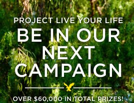 Project Live Your Life | Be In Our Next Campaign | Over $60,000 In Total Prizes!