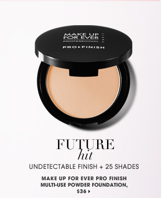 Future Hit. Undetectable finish + 25 shades. MAKE UP FOR EVER Pro Finish Multi-Use Powder Foundation, $36