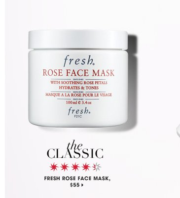 The Classic. Fresh Rose Face Mask, $55