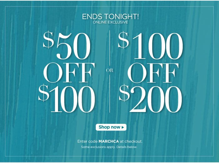 Save $50 off orders of $100 and $100 off orders of $200!
