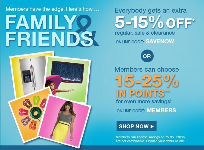 Members have the edge! Here's how... | FAMILY AND FRIENDS | SHOP NOW