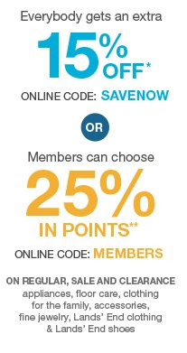 15% OFF* OR 25% IN POINTS**