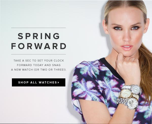 Spring Forward with New Watches - Shop All Watches