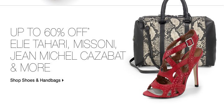 Up To 60% Off* Elie Tahari, Missoni, Jean Michel Cazabat & More