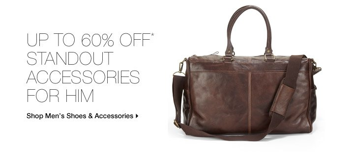 Up To 60% Off* Standout Accessories For Him