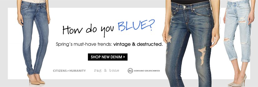 How do you BLUE? SHOP NEW DENIM.