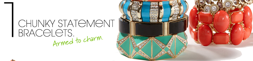 CHUNKY STATEMENT BRACELETS. Armed to charm.