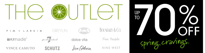 THE OUTLET. UP TO 70% OFF spring cravings.