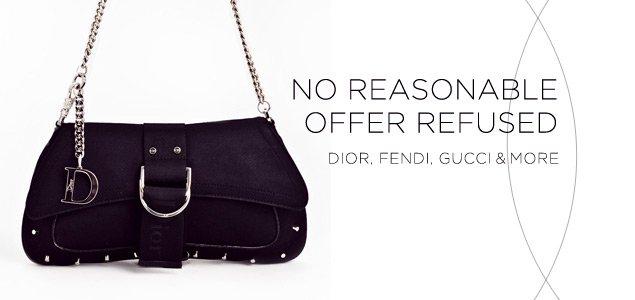 No Reasonable Offers Refused: Dior, Fendi, Furla, Gucci & more