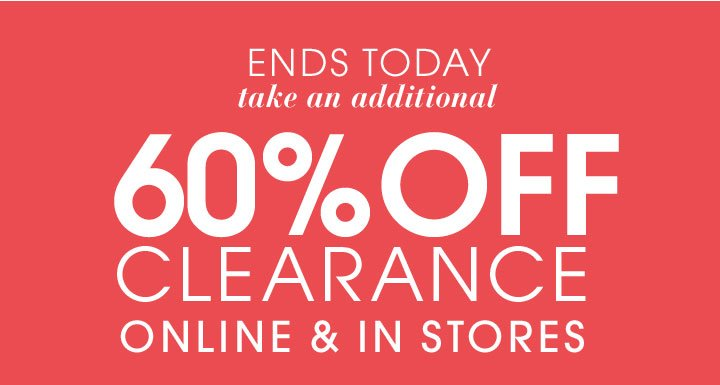 60% off Clearance Online and In Stores