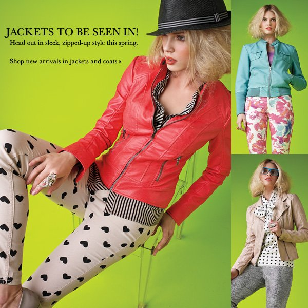 Jackets to be seen in! Head out in sleek, zipped-up style this spring. Shop new arrivals in jackets and coats