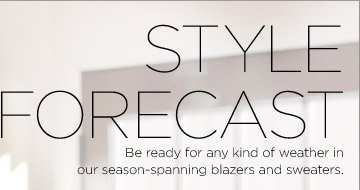 STYLE FORECAST | Be ready for any kind of weather in our season-spanning blazers and sweaters.