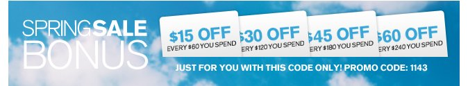 Receive $15 Off Every $60 You Spend